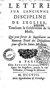 Lettre sur l'ancienne discipline de l'Eglise, touchant la celebration de la messe par Louis Ellies Du Pin