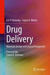 Drug Delivery: Materials Design and Clinical Perspective