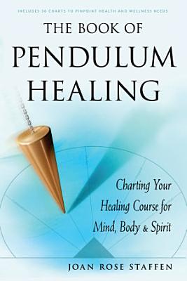 The Book of Pendulum Healing