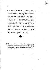 A. Iani Parrhasii Cosentini In Q. Horatii Flacci Artem Poeticam commentaria luculentissima, cura et studio Bernardini Martyrani in lucem asserta