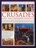 An Illustrated History of the Crusades and the Crusader Knights PDF