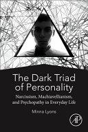 The Dark Triad of Personality