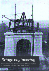 Bridge Engineering: Roof Trusses ; a Manual of Practical Instruction in the Calculation and Design of Steel Truss and Girder Bridges for Railroads and Highways, Including Also the Analysis and Design of Roof Trusses and Other Details of Mill Building Construction