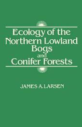 Ecology of the Northern Lowland Bogs and Conifer Forests