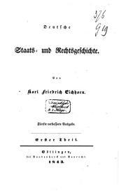 Deutsche Staats- und Rechtsgeschichte: Vierter Theil, Band 1