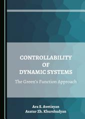 Controllability of Dynamic Systems: The Green's Function Approach