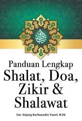 Panduan Lengkap Shalat, Doa, Zikir & Shalawat
