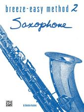 Breeze-Easy Method for Saxophone, Book 2