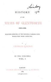 History of the Wrays of Glentworth 1523-1852: Including Memoirs of the Principal Families with which They Were Connected, Volume 1