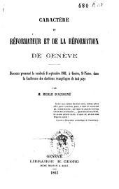Caractère du réformateur et de la réformation de Genève: Discours prononcé le vendredi 6 septembre 1861, à Genève, St. Pierre, dans la Conférence des chrétiens évangéliques de tout pays