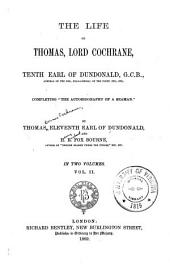 The Life of Thomas, Lord Cochrane, Tenth Earl of Dundonald ...
