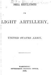 Drill Regulations for Light Artillery, United States Army