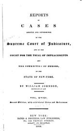 Reports of Cases Argued and Determined in the Supreme Court of Judicature and in the Court for the Trial of Impeachments and the Correction of Errors in the State of New York: Volume 18