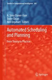 Automated Scheduling and Planning: From Theory to Practice