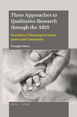 Three Approaches to Qualitative Research through the ARtS