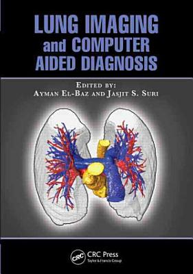 Lung Imaging and Computer Aided Diagnosis PDF