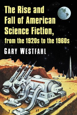 The Rise and Fall of American Science Fiction, from the 1920s to the 1960s