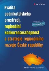 Kvalita podnikatelského prostředí, regionální konkurenceschopnost a strategie regionálního rozvoje České republiky