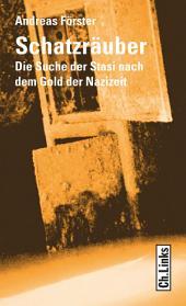 Schatzräuber: Die Suche der Stasi nach dem Gold der Nazizeit, Ausgabe 2