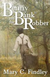 Benny and the Bank Robber: Volume 1