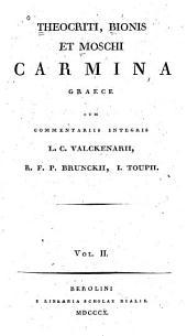 Theocriti, Bionis et Moschi: carmina Graece, Volume 2