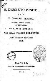 Il dissoluto punito, o sia D. Giovanni Tenorio, dramma tragi-comico, in due atti, da rappresentarsi nel Real Teatro del Fondo nell'autunno dell'anno 1816 [la musica è del signor Mozart]