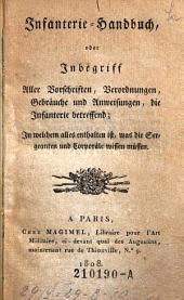 Infanterie-Handbuch oder Inbegriff aller Vorschriften, Verordnungen (etc.) ... die Infanterie betreffend