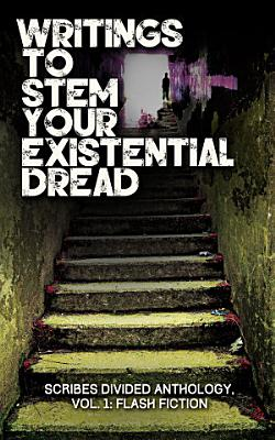 Writings to Stem Your Existential Dread PDF