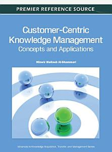 Customer Centric Knowledge Management  Concepts and Applications