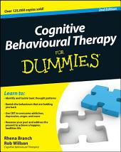 Cognitive Behavioural Therapy For Dummies: Edition 2
