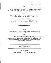 Der Ursprung des Darmkanals aus der Vesicula umbilicalis, dargestellt im menschlichen Embryo: eine anatomisch-physiologische Abhandlung
