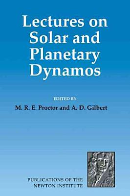 Lectures on Solar and Planetary Dynamos PDF