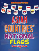 Asian Countries' National Flags Coloring Book