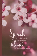 Download Speak A Good Word Or Remain Silent Book