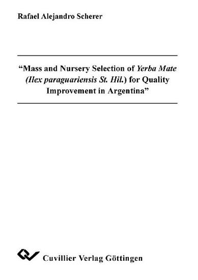 Mass and Nursery Selection of Yerba Mate  Ilex paraguariensis St  Hil   for Quality Improvement in Argentina PDF