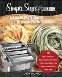 My Marcato Pasta Maker Homemade Pasta Cookbook  A Simple Steps Brand Cookbook