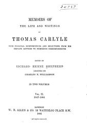 Memoirs of the Life and Writings of Thomas Carlyle: With Personal Reminiscences and Selections from His Private Letters to Numerous Correspondents, Volume 2