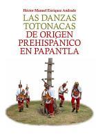 Las danzas totonacas de origen prehisp  nico en Papantla PDF
