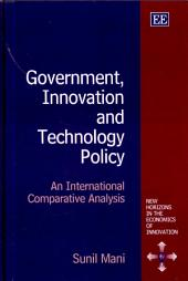 Government, Innovation and Technology Policy: An International Comparative Analysis
