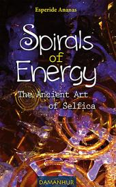 Spirals of Energy: The ancient art of Selfica
