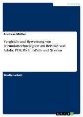 Vergleich und Bewertung von Formulartechnologien am Beispiel von Adobe PDF, MS InfoPath und XForms