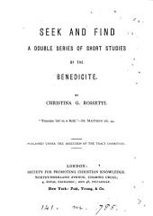Seek and find, a double series of short studies of the Benedicite