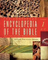 The Zondervan Encyclopedia of the Bible, Volume 1: Revised Full-Color Edition