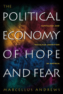 The Political Economy of Hope and Fear