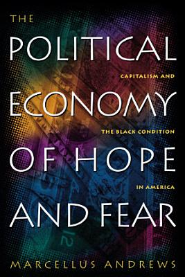 The Political Economy of Hope and Fear PDF