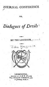 Infernal Conference: Or, Dialogues of Devils