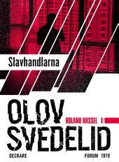 Slavhandlarna: En Roland Hassel-thriller