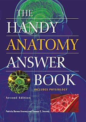 The Handy Anatomy Answer Book PDF