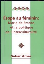 Esope au féminin: Marie de France et la politique de l'interculturalité