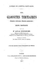 Des glossites tertiaires: (glossites scléreuses, glossites gommeuses)